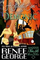 A Streetcar Named Demonic - Madder Than Hell, #3 ebook by Renee George