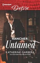 Rancher Untamed ebook by Katherine Garbera