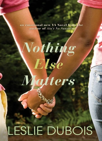 Nothing Else Matters ebook by Leslie Dubois