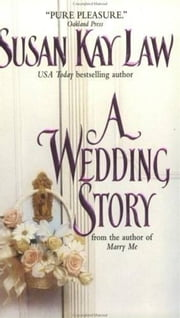 A Wedding Story ebook by Susan Kay Law