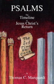 Psalms:The Timeline to Jesus Christ's Return ebook by Marquardt,Thomas C.