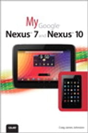 My Google Nexus 7 and Nexus 10 ebook by Craig James Johnston
