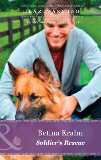 Soldier's Rescue (Mills & Boon Heartwarming) (Single Father, Book 33) ebook by Betina Krahn