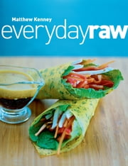 Everyday Raw ebook by Matthew Kenney