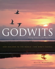 Godwits ebook by Keith Woodley