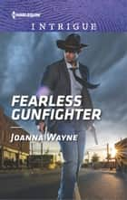 Fearless Gunfighter - A Thrilling FBI Romance ebook by Joanna Wayne