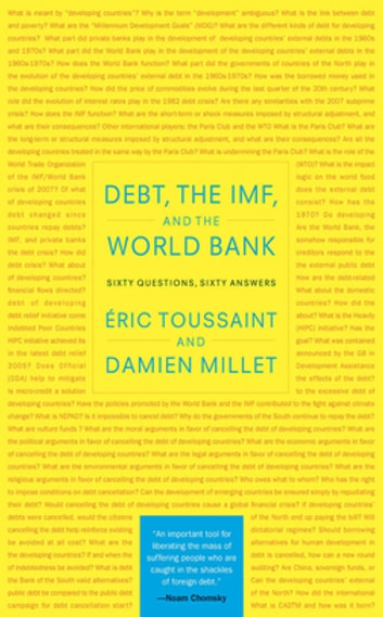 Debt, the IMF, and the World Bank - Sixty Questions, Sixty Answers ebook by Eric Toussaint,Damien Millet