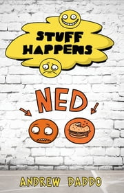 Ned - Stuff Happens ebook by Andrew Daddo