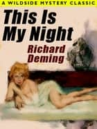 This Is My Night ebook by Richard Deming