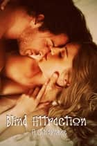 Blind Attraction ebook by A.C. Warneke
