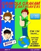 Granola Graham & the Earthsavers 1: The Case of the Blue Haired Swimmer ebook by C.A. Lessard