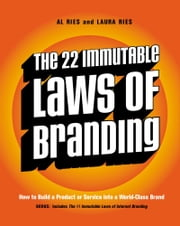 The 22 Immutable Laws of Branding - How to Build a Product or Service into a World-Class Brand ebook by Al Ries,Laura Ries