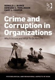 Crime and Corruption in Organizations - Why It Occurs and What To Do About It ebook by Professor Ronald J Burke,Edward C. Tomlinson,Prof Sir Cary L Cooper CBE,Professor Ronald J Burke,Prof Sir Cary L Cooper CBE