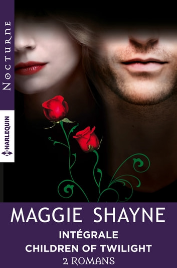 La prophétie des vampires - La malédiction des immortels - Intégrale ''Children of Twilight'' ebook by Maggie Shayne