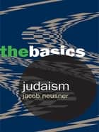 Judaism: The Basics ebook by Jacob Neusner