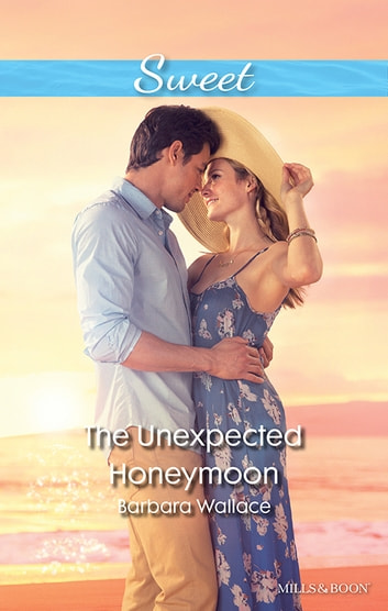 The Unexpected Honeymoon ebook by Barbara Wallace