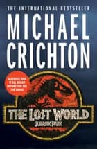 The Lost World ebook by Michael Crichton