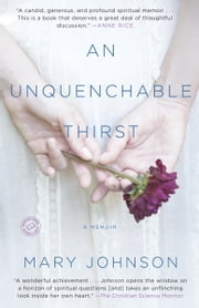 An Unquenchable Thirst - A Memoir ebook by Mary Johnson