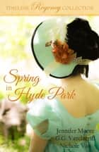 Spring in Hyde Park ebook by Jennifer Moore, G.G. Vandagriff, Nichole Van