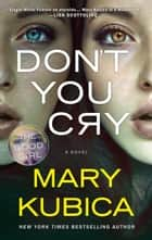 Don't You Cry eBook por Mary Kubica