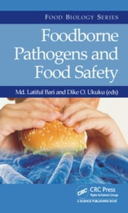 Foodborne Pathogens and Food Safety ebook by Bari, Md. Latiful