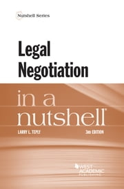Legal Negotiation in a Nutshell ebook by Larry Teply