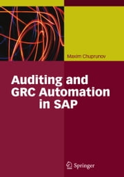 Auditing and GRC Automation in SAP ebook by Maxim Chuprunov