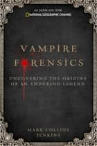Vampire Forensics ebook by Mark Collins Jenkins