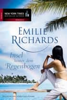 Insel hinter dem Regenbogen ebook by Emilie Richards, Christiane Meyer