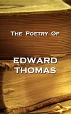 The Poetry Of Edward Thomas eBook by Edward Thomas