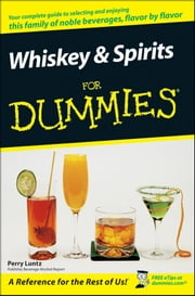 Whiskey and Spirits For Dummies ebook by Perry Luntz