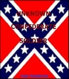 UNKNOWN CONFEDERATE SOLDIER ebook by Thomas Thornton