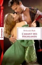 L'amant des Highlands ebook by Deborah Hale