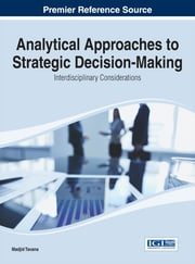 Analytical Approaches to Strategic Decision-Making - Interdisciplinary Considerations ebook by Madjid Tavana