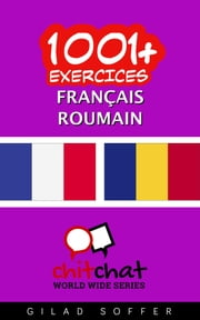 1001+ exercices Français - Roumain ebook by Gilad Soffer