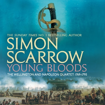 Young Bloods (Wellington and Napoleon 1) - (Revolution 1) audiobook by Simon Scarrow