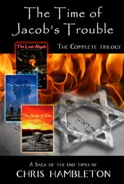 The Time of Jacob's Trouble Trilogy ebook by Chris Hambleton