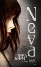 Neva - Roman ebook by Sara Grant, Kerstin Winter