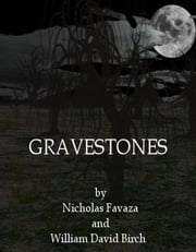 Gravestones ebook by Nicholas Favaza and William David Birch