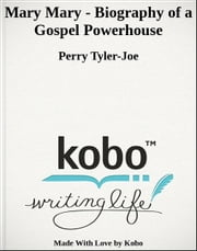 Mary Mary - Biography of a Gospel Powerhouse ebook by Perry Tyler-Joe