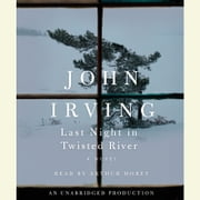 Last Night in Twisted River - A Novel livre audio by John Irving
