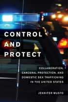 Control and Protect ebook by Jennifer Musto