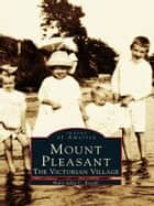 Mount Pleasant ebook by Mary-Julia C. Royall