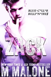 Zack (Blue-Collar Billionaires #4) ebook by M. Malone