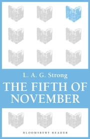 The Fifth of November ebook by L. A. G. Strong