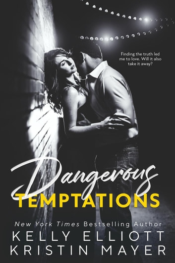 Dangerous Temptations ebook by Kelly Elliott,Kristin Mayer