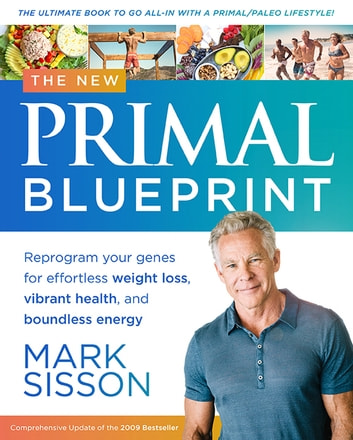 The new primal blueprint ebook by mark sisson 9781939563316 the new primal blueprint reprogram your genes for effortless weight loss vibrant health and malvernweather Images