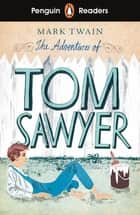 Penguin Readers Level 2: The Adventures of Tom Sawyer (ELT Graded Reader) ebook by Mark Twain