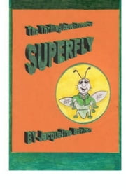 The Thrilling Adventures of Superfly ebook by Jacqueline Benton