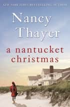 A Nantucket Christmas eBook by Nancy Thayer